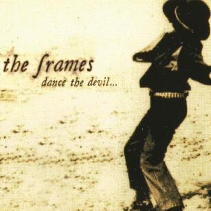 The Frames, Dance The Devil (1999)