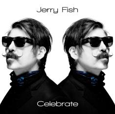 Jerry Fish, Celebrate (2012)