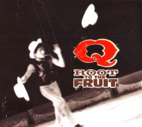 Q, Root to the Fruit (2010)